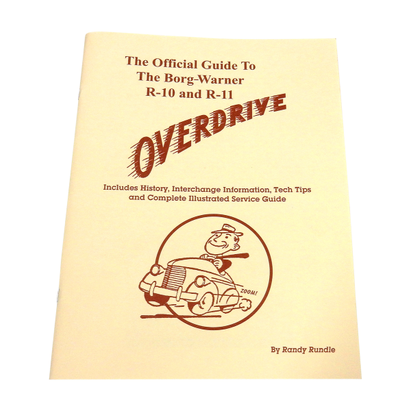 The Official Guide to The Borg-Warner R-10 and R-11 Overdrive